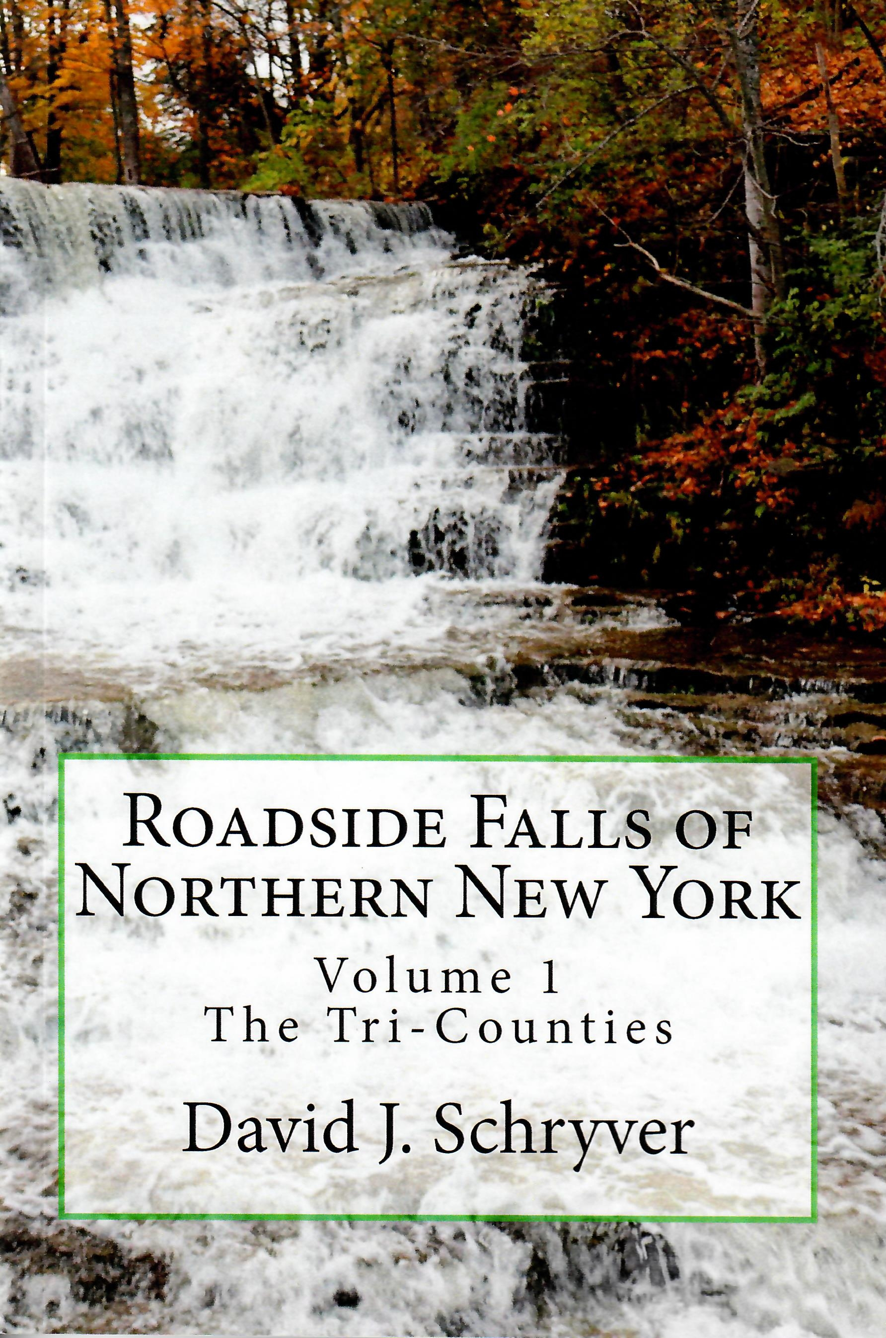 Roadside Falls of Northern New York Volume 1, The Tri-Counties